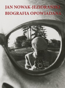 Jan Nowak-Jeziorański. Biografia opowiadana redakcja: Mateusz Palka i Mariusz Urbanek