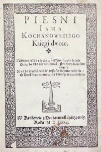 Kochanowski Jan, Pieśni. Kraków, Druk Łazarzowa, 1586
