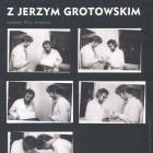 """Okładka książki Z. Osińskiego """"Spotkania z Jerzym Grotowskim"""", Gdańsk 2013. Publikowane w niej listy są częścią przekazywanego archiwum."""