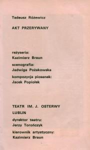 Obsada aktorska sztuki T. Różewicza pt. Akt przerywany, w reżyserii Kazimierza Brauna (Teatr im. J. Osterwy w Lublinie), zamieszczona w informatorze 11 Wrocławskiego Festiwalu Polskich Sztuk Współczesnych, 1970 r.