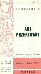 Okładka programu sztuki T. Różewicza pt. Akt przerywany, w reżyserii Kazimierza Brauna, Państwowy Teatr im. J. Osterwy w Lublinie, 1970 r.