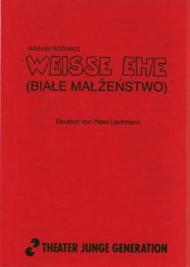 Okładka informatora z obsadą aktorską do sztuki T. Różewicza pt. Weisse Ehe (Białe małżeństwo), w reżyserii Geralda Glutha, Theater Junge Generation, 1993 r.