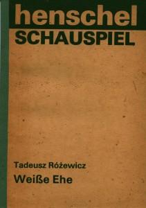 Niemieckie wydanie Białego małżeństwa (Weiße Ehe) Tadeusza Różewicza w tłumaczeniu Henryka Bereski, Henschelverlag, Berlin 1978 r.
