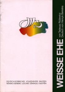 Okładka programu sztuki T. Różewicza pt. Weiße Ehe (Białe małżeństwo), reżyseria Frank Matthus, Deutsch-Sorbisches Volkstheater Bautzen/Němsko-Serbske Ludowe Dźiwadło Budyšin, 1995 r.