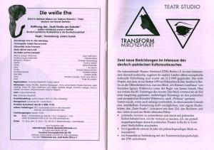 Obsada aktorka w programie sztuki pt. Die Weisse Ehe (Białe małżeństwo) von Tadeusz Różewicz, w reżyserii Janiny Szarek, Teatr Studio am Salzufer – polsko-niemiecka scena w Berlinie – deutsch-polnische Studiobühne in der Bundeshauptstadt, Berlin 2004 r.