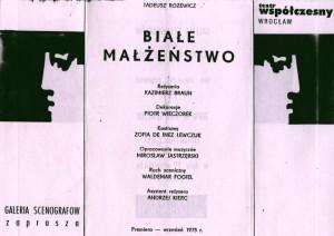 Informacja o sztuce Tadeusza Różewicza pt. Białe małżeństwo (w reżyserii Kazimierza Brauna), zamieszczona na zaproszeniu na wernisaż prac Zofii de Inez Lewczuk i Piotra Wieczorka, który miał miejsce w Galerii Scenografów przy Teatrze Współczesnym we Wrocławiu, 1975 r.