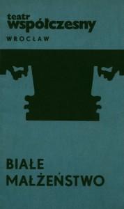 Okładka programu sztuki Tadeusza Różewicza pt. Białe Małżeństwo,w reżyserii Kazimierza Brauna, Teatr Współczesny we Wrocławiu, 1975 r.