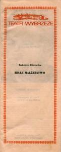 Okładka programu sztuki Tadeusza Różewicza pt. Białe małżeństwo, w reżyserii Ryszarda Majora, wydanego z okazji premiery w gdańskim Teatrze Wybrzeże, 1976 r.