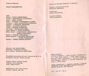 Obsada aktorska zamieszczona w programie sztuki T. Różewicza pt. Białe małżeństwo, w reżyserii Jana Maciejowskiego, Teatr im. Wilhelma Horzycy w Toruniu, 1991 r.