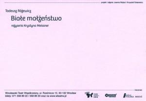Ulotka (pocztówka) wydana z okazji premiery sztuki pt. Białe małżeństwo T. Różewicza, reżyseria Krystyna Meissner, Teatr Współczesny we Wrocławiu, proj. graf. Joanna Wojtuś, zdjęcie Krzysztof Solarewicz, 2010 r. (rewers)