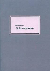 Okładka programu sztuki pt. Białe małżeństwo Tadeusza Różewicza, reżyseria Krystyna Meissner, Teatr Współczesny we Wrocławiu, 2010 r.