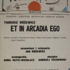 Plakat do sztuki pt. Et in Arcadia ego Tadeusza Różewicza w reżyserii brata poety Jana Różewicza, Teatr Współczesny we Wrocławiu, 1990 r.