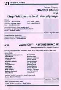 Obsada aktorska sztuki Tadeusza Różewicza pt. Złowiony – rekonstrukcje według poematów Et in Arcadia i Złowiony, zamieszczona w programie 31 Festiwalu Polskich Sztuk Współczesnych. To filmowy zapis spektaklu dokonany przez Jacka Petryckiego w lutym 1994 roku, który zaprezentowano widzom podczas festiwalu we wrocławskim Teatrze Polskim, 1998 r.