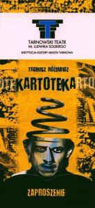 Zaproszenie na spektakl pt. Kartoteka Tadeusza Różewicza, w reżyserii Tomasza Piaseckiego, wystawianego na deskach Tarnowskiego Teatru im. Ludwika Solskiego, [2008] r. (awers)