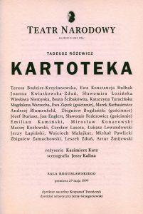 Obsada aktorska umieszczona w programie sztuki pt. Kartoteka Tadeusza Różewicza, w reżyserii Kazimierza Kutza, Teatr Narodowy (sala Bogusławskiego), oprac. graf.: Janusz Górski, Warszawa 1999 r.