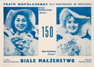 Białe Małżeństwo, 150 przedstawienie, reżyseria Kazimierz Braun, Teatr Współczesny we Wrocławiu, 1976 r. (plakat)
