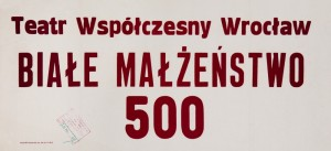 Białe małżeństwo, 500 przedstawienie, reżyseria Kazimierz Braun, Teatr Współczesny we Wrocławiu, 1980 r. (sztrajf)