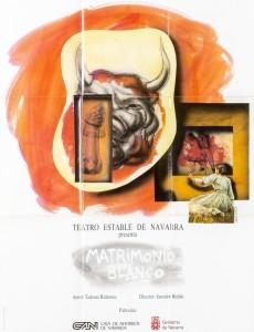 Matrimonio Blanco (Białe małżeństwo), reżyseria Jarosław Bielski, Teatro Estable de Navarra, Pamplona 1988 r. (plakat)