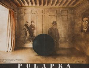 Pułapka, aut. plakatu: Jan Jaromir Aleksiun, Teatr Współczesny we Wrocławiu, 1983 r.