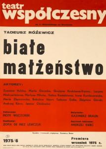Białe małżeństwo Tadeusza Różewicza, w reżyserii Kazimierza Brauna, Teatr Współczesny we Wrocławiu, 1975 r. (afisz)