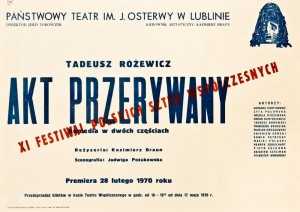 Akt przerywany, reżyseria Kazimierz Braun, Państwowy Teatr im. J. Osterwy w Lublinie, [w ramach:] XI Festiwal Polskich Sztuk Współczesnych we Wrocławiu, 1970 r. (afisz)