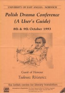 Polish Drama Conference (A User's Guide), University of East Anglia – Norwich, 1993 r. [na plakacie: karykatura poety autorstwa bratanka Tadeusza Różewicza Pawła Różewicza]