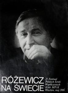Różewicz na świecie, 25 Festiwal Polskich Sztuk Współczesnych, aut. fot. Adam Hawałej, proj. graf. Edward Kostka, Klub MPiK, Wrocław 1986 r. (plakat)