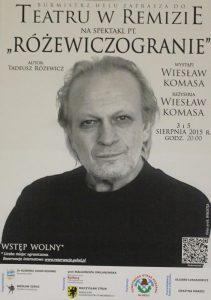 Różewiczogranie, reżyseruje i występuje Wiesław Komasa, to hołd aktora dla twórczości Tadeusza Różewicza, który stworzył swój monodram na podstawie twórczości poety, Teatr w Remizie, Hel 2015 r. (plakat)