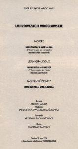 Strona tytułowa programu, premierowego spektaklu, pt. Improwizacje wrocławskie, w reżyserii Andrzeja Wajdy, wystawianego na deskach, odbudowanego po pożarze, Teatru Polskiego, opracowanie graficzne: Andrzej Ślusarski. Składa się z trzech części: cz. I: Improwizacja wersalska Molièra, cz. II: Improwizacja paryska Giraudoux i cz. III: Improwizacja wrocławska Różewicza, Wrocław 1996 r.