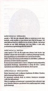 Charakterystyka: Improwizacji wersalskiej, paryskiej i wrocławskiej – trzech części – składających się na premierowy spektakl, pt. Improwizacje wrocławskie, w reżyserii Andrzeja Wajdy, wystawianego na deskach, odbudowanego po pożarze, Teatru Polskiego, zamieszczona w programie widowiska, opracowanie graficzne: Andrzej Ślusarski, Wrocław 1996 r.